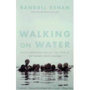 Walking on Water by Randall Kenan
