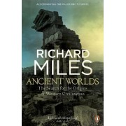 Ancient Worlds by Richard Miles