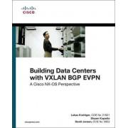 Lukas Krattiger Building Data Centers with VXLAN BGP EVPN: A Cisco NX-OS Perspective (Networking Technology)