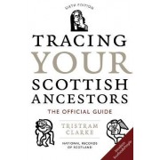 Tracing Your Scottish Ancestors by National Archives