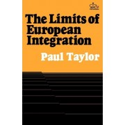 The Limits of European Integration by Paul Taylor