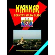 Myanmar Country Study Guide by Global Investment & Business Inc