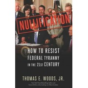 Nullification by Thomas E. Woods