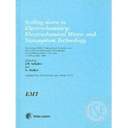 Scaling Down in Electrochemistry, Electrochemical Micro- and Nanosystem Technology by J. W. Schultze
