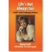 Life's Not Always Fair by Sharon Scott