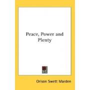 Peace, Power and Plenty by Orison Swett Marden