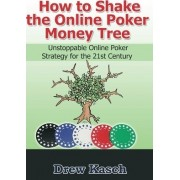 How to Shake the Online Poker Money Tree by Drew Kasch