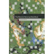 The Remote Sensing Data Book by Gareth Rees