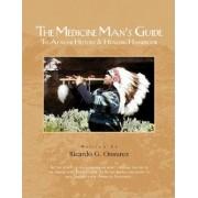 The Medicine Man's Guide to Apache History & Healing Handbook by Ricardo G Onsurez