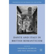 Dante and Italy in British Romanticism by Frederick Burwick