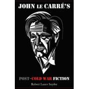 John Le Carre's Post-Cold War Fiction