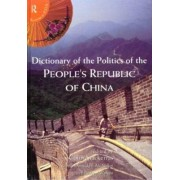 Dictionary of the Politics of the People's Republic of China by Colin Mackerras