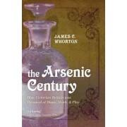 The Arsenic Century by James C. Whorton
