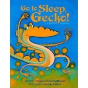 Go to Sleep, Gecko! by Margaret Read MacDonald