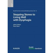 Stepping Stones to Living Well with Dysphagia by P. Clave