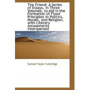 The Friend by Samuel Taylor Coleridge