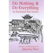 Do Nothing & Do Everything by Qiguang Zhao