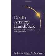Death Anxiety Handbook: Research, Instrumentation And Application
