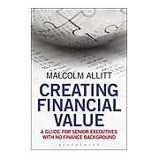Creating Financial Value: A Guide for Senior Executives with No Finance Background