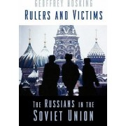 Rulers and Victims by Geoffrey Hosking