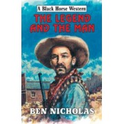 The Legend and the Man by Ben Nicholas