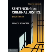 Sentencing and Criminal Justice by Andrew Ashworth