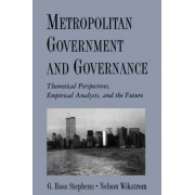 Metropolitan Government and Governance by G.Ross Stephens