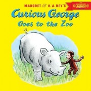 Curious George Goes to the Zoo by H A Rey