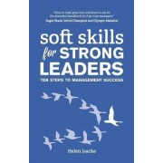 Soft Skills For Strong Leaders by Helen Isacke