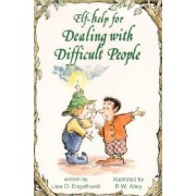 Help for Dealing with Difficult People