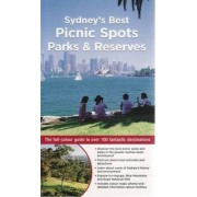 Sydney's Best Picnic Spots, Parks and Reserves by Andrew Swaffer