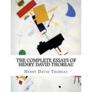 The Complete Essays of Henry David Thoreau by Henry David Thoreau