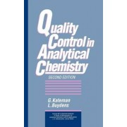 Quality Control in Analytical Chemistry by Gerrit Kateman