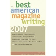 The Best American Magazine Writing 2007 by The American Society of Magazine Editors
