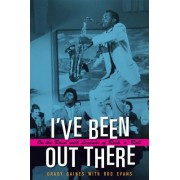 I've Been Out There: On the Road with Legends of Rock 'n' Roll