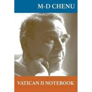 Vatican II Notebook by M. D. Chenu