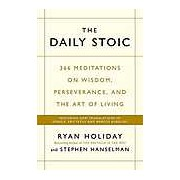 Daily Stoic : 366 Meditations on Wisdom Perseverance and the Art of Living: Featuring New Translations of Seneca Epictetus and Marcus Aurelius