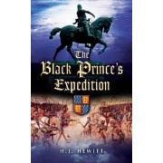 Black Prince's Expedition by H. J. Hewitt