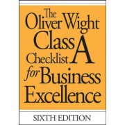 The Oliver Wight Class A Checklist for Business Excellence by Oliver Wight International Inc.