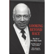 Looking beyond Race by Otis Milton Smith