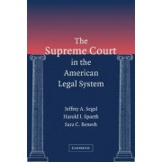 The Supreme Court in the American Legal System by Jeffrey Allan Segal