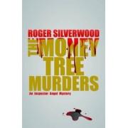 The Money Tree Murders by Roger Silverwood