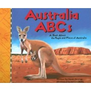 Australia ABCs: A Book About the People and Places of Australia by Sarah Heiman