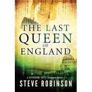 The Last Queen of England by Steve Robinson