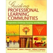 Guiding Professional Learning Communities by Shirley M. Hord