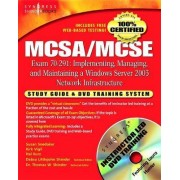 MCSA/MCSE Implementing, Managing, and Maintaining a Microsoft Windows Server 2003 Network Infrastructure (Exam 70-291) by Syngress