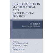 Developments in Mathematical and Experimental Physics: Cosmology and Gravitation v. A by Alfredo Macias
