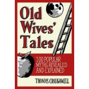 Old Wives Tales by Thomas Craughwell