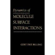 Dynamics of Molecule Surface Interactions by Gert Due Billing