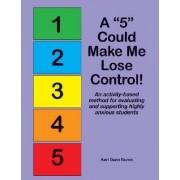 A 5 Could Make Me Lose Control! by Kari Dunn Buron